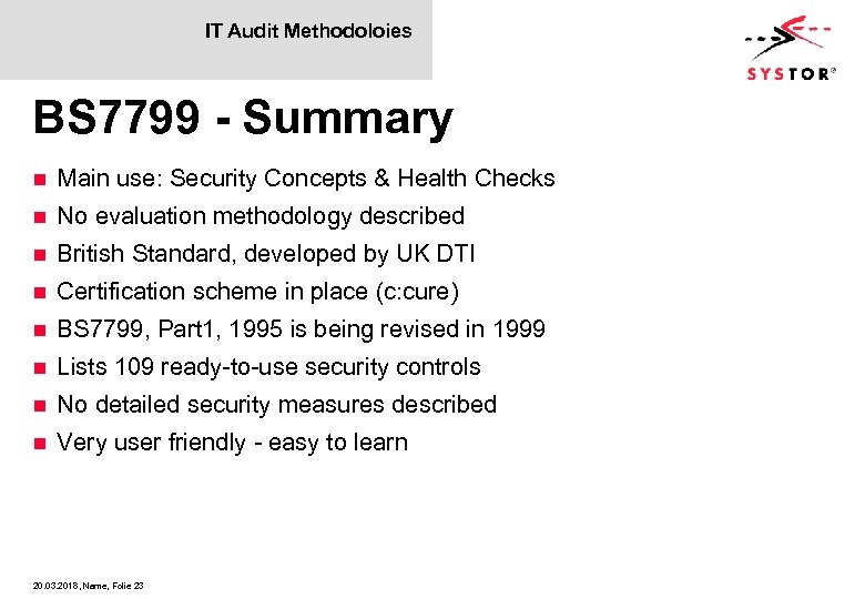 IT Audit Methodoloies BS 7799 - Summary n Main use: Security Concepts & Health