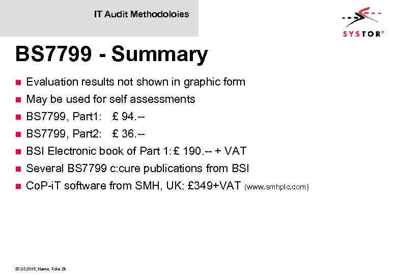 IT Audit Methodoloies BS 7799 - Summary n Evaluation results not shown in graphic