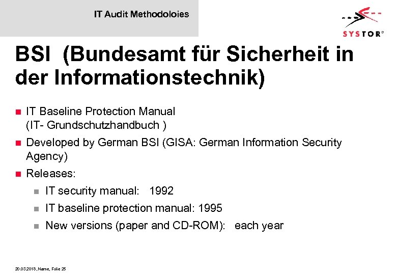IT Audit Methodoloies BSI (Bundesamt für Sicherheit in der Informationstechnik) n IT Baseline Protection