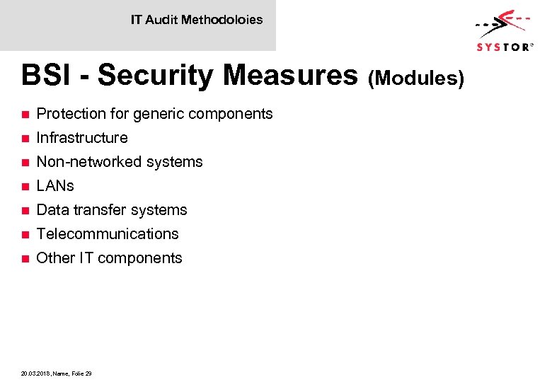 IT Audit Methodoloies BSI - Security Measures (Modules) n Protection for generic components n