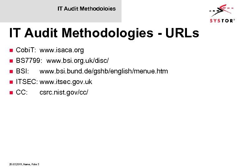 IT Audit Methodoloies IT Audit Methodologies - URLs n Cobi. T: www. isaca. org