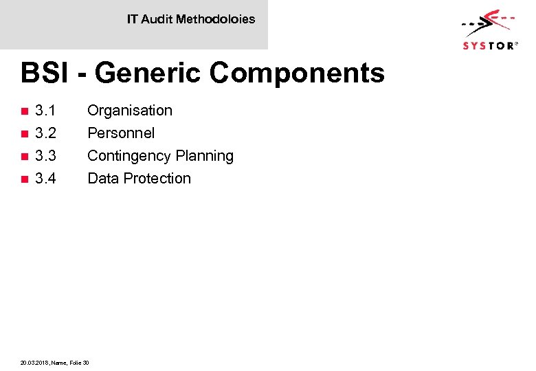 IT Audit Methodoloies BSI - Generic Components 3. 1 n 3. 2 n 3.