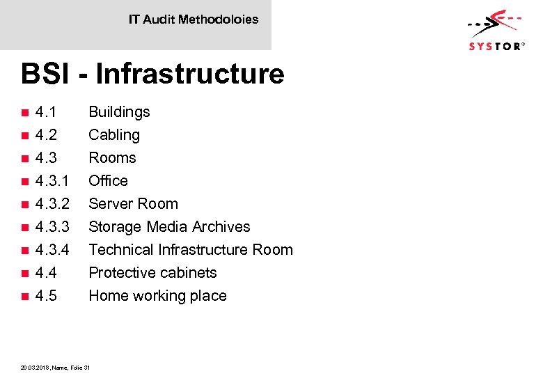 IT Audit Methodoloies BSI - Infrastructure n 4. 1 4. 2 4. 3. 1