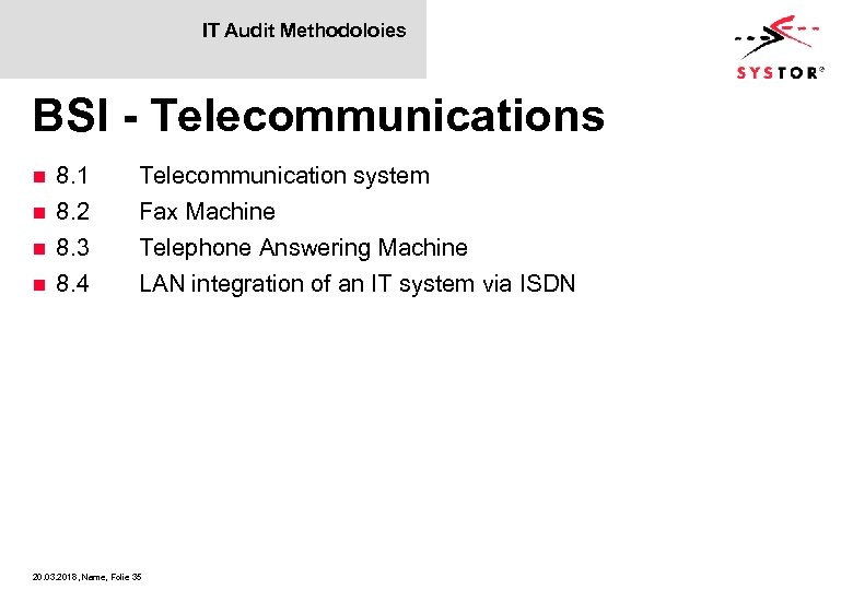 IT Audit Methodoloies BSI - Telecommunications 8. 1 n 8. 2 n 8. 3