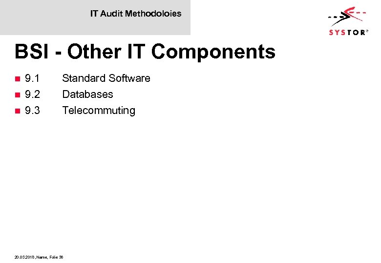 IT Audit Methodoloies BSI - Other IT Components 9. 1 n 9. 2 n