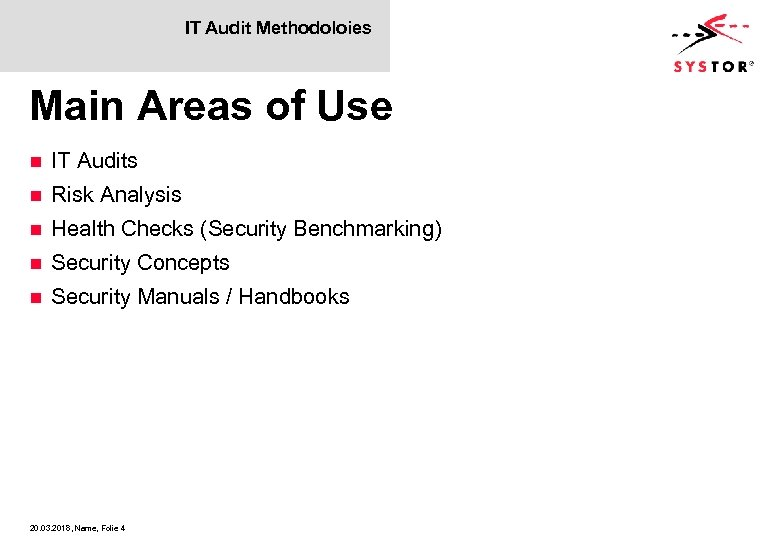 IT Audit Methodoloies Main Areas of Use n IT Audits n Risk Analysis n