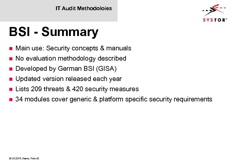 IT Audit Methodoloies BSI - Summary n Main use: Security concepts & manuals n