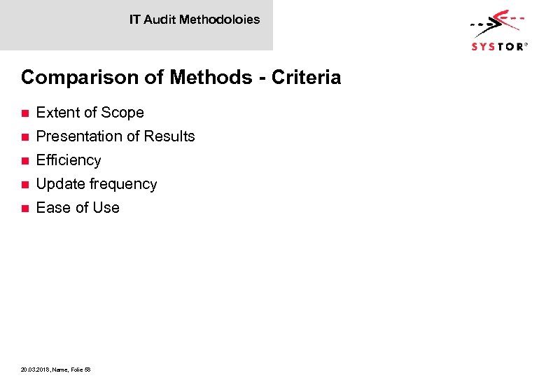 IT Audit Methodoloies Comparison of Methods - Criteria n Extent of Scope n Presentation