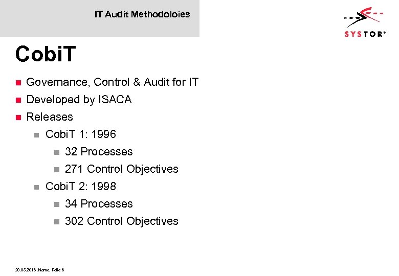 IT Audit Methodoloies Cobi. T n Governance, Control & Audit for IT n Developed