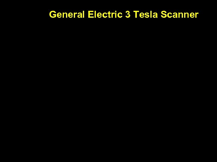 General Electric 3 Tesla Scanner