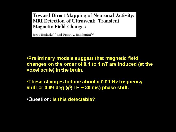 • Preliminary models suggest that magnetic field changes on the order of 0.