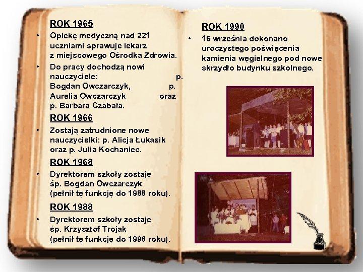 ROK 1965 • • Opiekę medyczną nad 221 • uczniami sprawuje lekarz z miejscowego