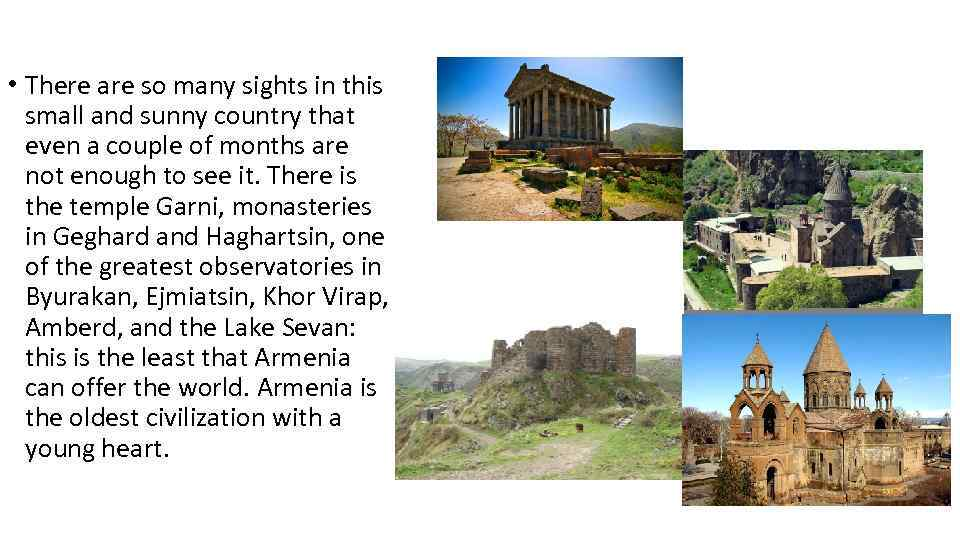• There are so many sights in this small and sunny country that