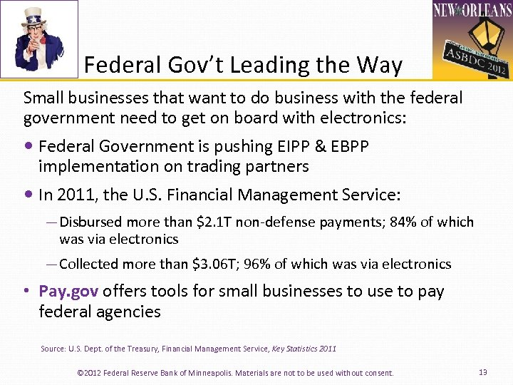 Federal Gov't Leading the Way Small businesses that want to do business with the
