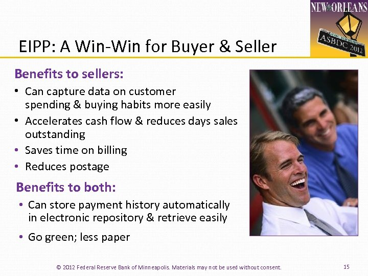 EIPP: A Win‐Win for Buyer & Seller Benefits to sellers: • Can capture data