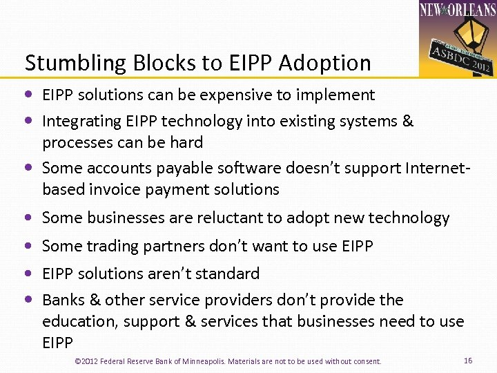 Stumbling Blocks to EIPP Adoption EIPP solutions can be expensive to implement Integrating EIPP