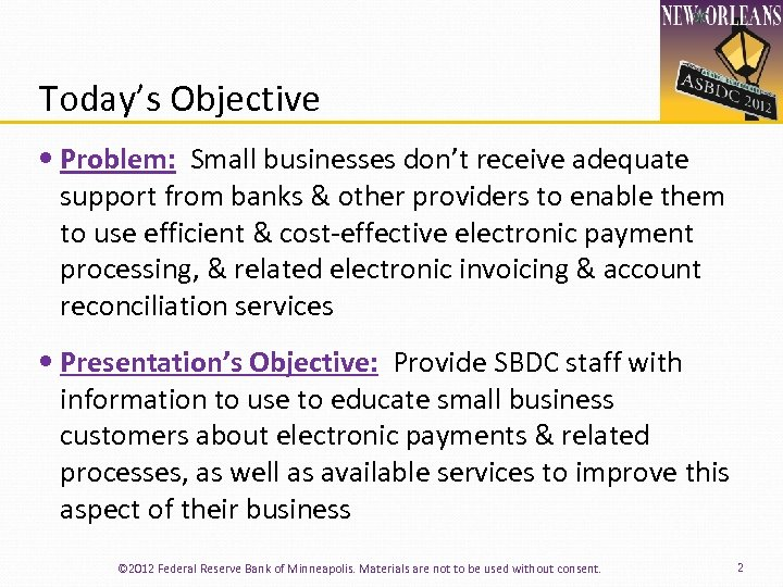 Today's Objective Problem: Small businesses don't receive adequate support from banks & other providers
