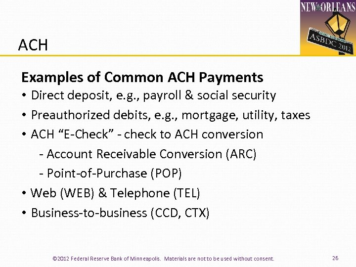 ACH Examples of Common ACH Payments • Direct deposit, e. g. , payroll &
