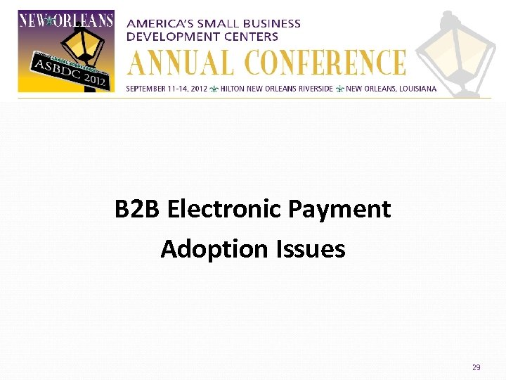 B 2 B Electronic Payment Adoption Issues 29