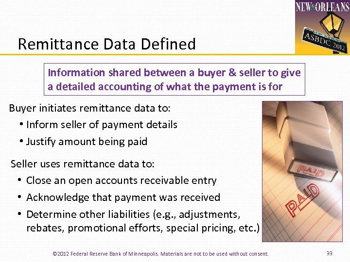Remittance Data Defined Information shared between a buyer & seller to give a detailed