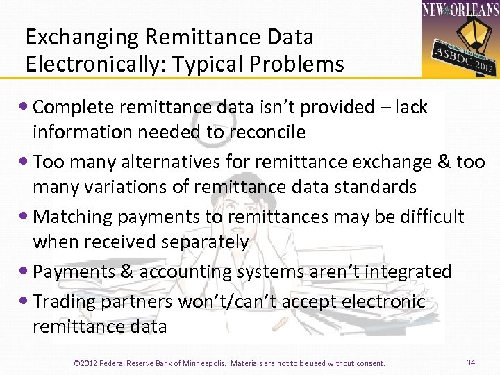 Exchanging Remittance Data Electronically: Typical Problems Complete remittance data isn't provided – lack information