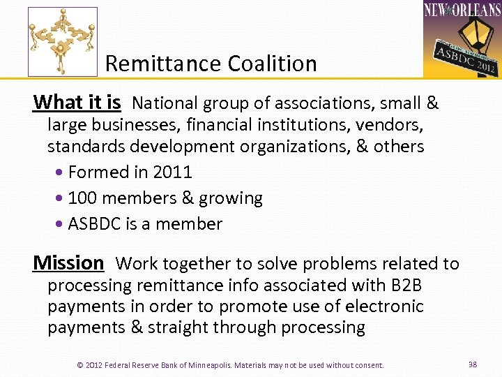 Remittance Coalition What it is National group of associations, small & large businesses, financial