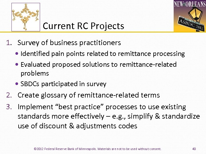 Current RC Projects 1. Survey of business practitioners Identified pain points related to remittance
