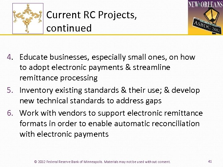 Current RC Projects, continued 4. Educate businesses, especially small ones, on how to adopt