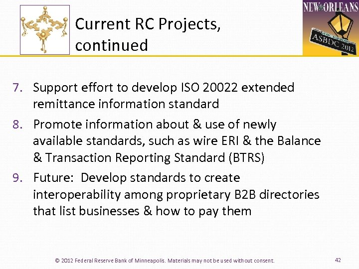 Current RC Projects, continued 7. Support effort to develop ISO 20022 extended remittance information