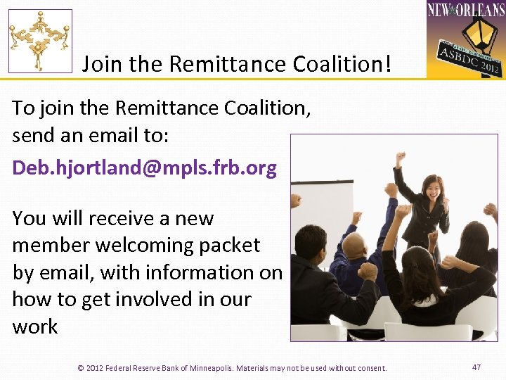 Join the Remittance Coalition! To join the Remittance Coalition, send an email to: Deb.