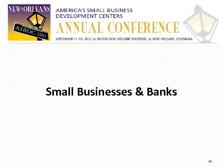 Small Businesses & Banks 48