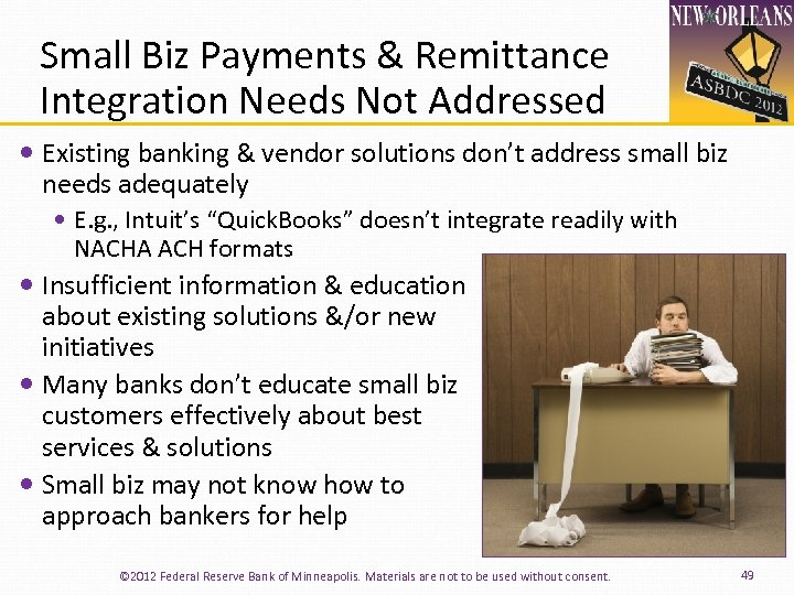 Small Biz Payments & Remittance Integration Needs Not Addressed Existing banking & vendor solutions
