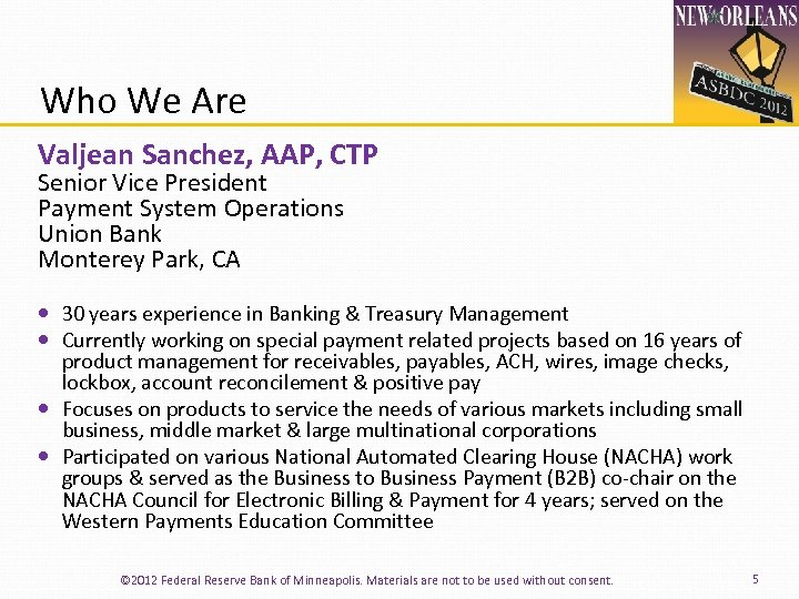 Who We Are Valjean Sanchez, AAP, CTP Senior Vice President Payment System Operations Union