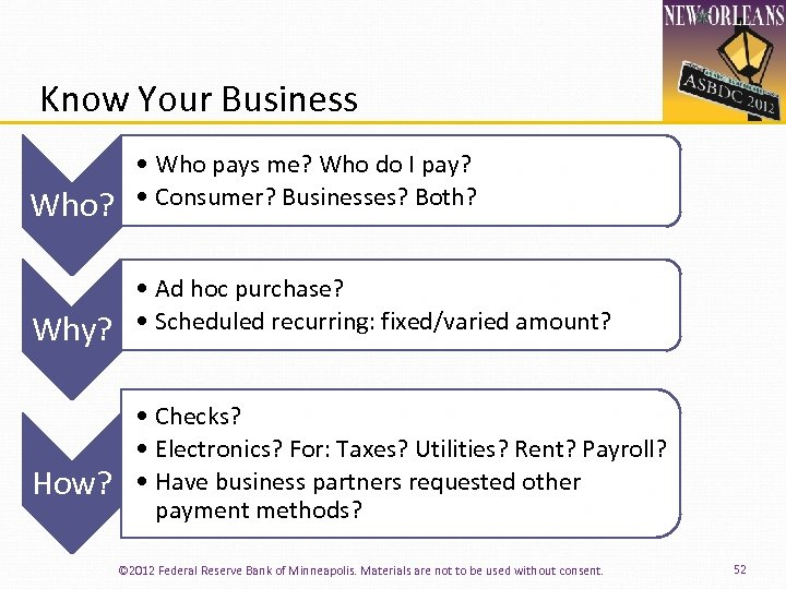 Know Your Business Who? • Who pays me? Who do I pay? • Consumer?