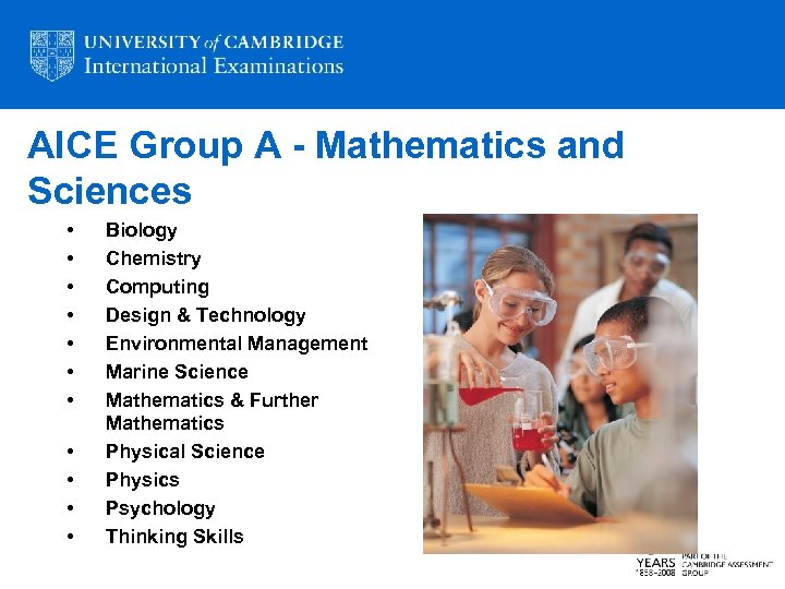 AICE Group A - Mathematics and Sciences • • • Biology Chemistry Computing Design