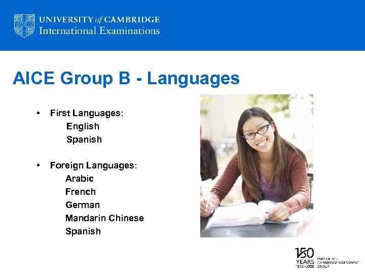 AICE Group B - Languages • First Languages: English Spanish • Foreign Languages: Arabic