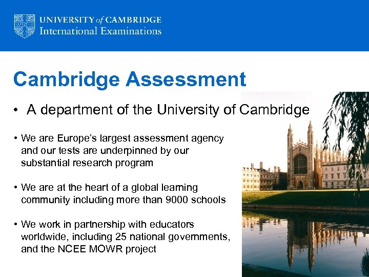 Cambridge Assessment • A department of the University of Cambridge • We are Europe's
