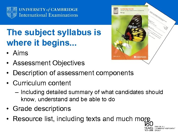 The subject syllabus is where it begins. . . • • Aims Assessment Objectives
