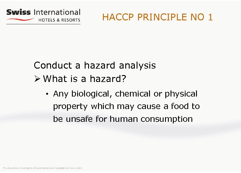 HACCP PRINCIPLE NO 1 Conduct a hazard analysis Ø What is a hazard? •