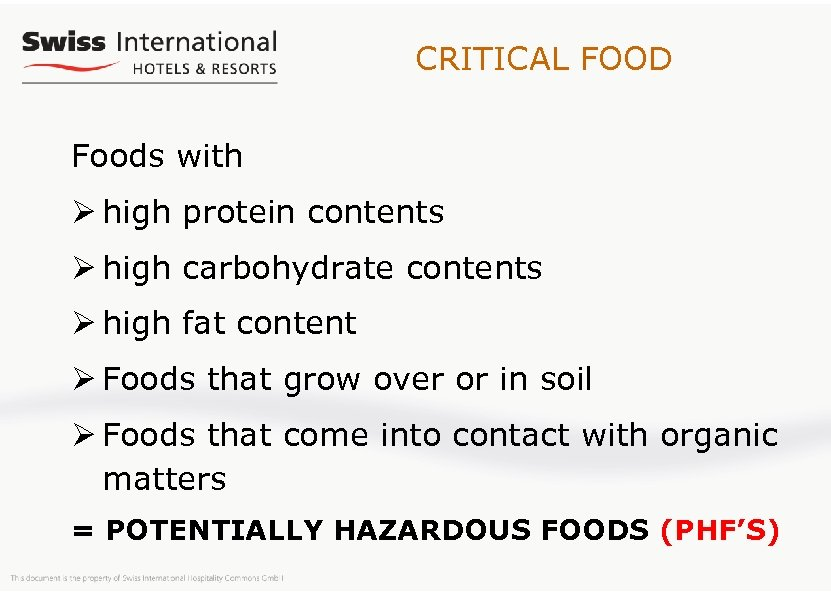 CRITICAL FOOD Foods with Ø high protein contents Ø high carbohydrate contents Ø high