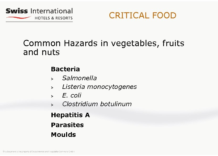 CRITICAL FOOD Common Hazards in vegetables, fruits and nuts Bacteria Ø Salmonella Ø Listeria