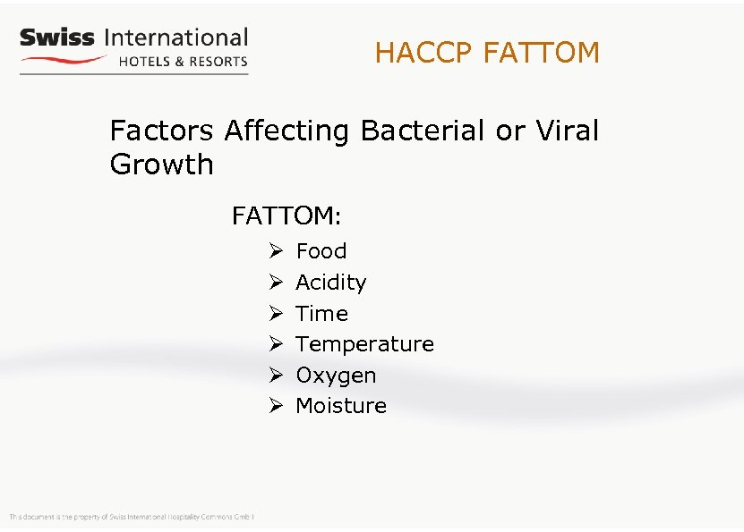 HACCP FATTOM Factors Affecting Bacterial or Viral Growth FATTOM: Ø Ø Ø Food Acidity
