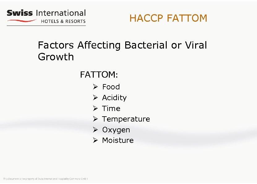 HACCP FATTOM Factors Affecting Bacterial or Viral Growth FATTOM: Ø Ø Ø Food Acidity