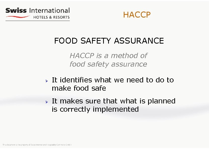 HACCP FOOD SAFETY ASSURANCE HACCP is a method of food safety assurance Ø Ø