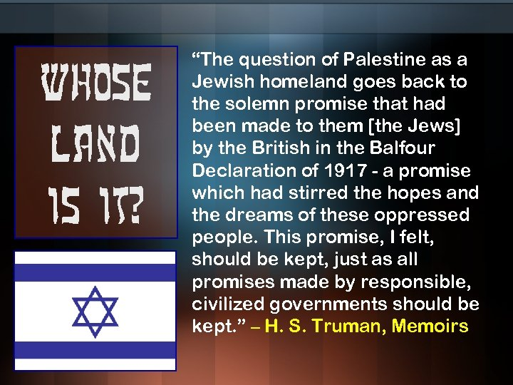 """Whose land is it? """"The question of Palestine as a Jewish homeland goes back"""