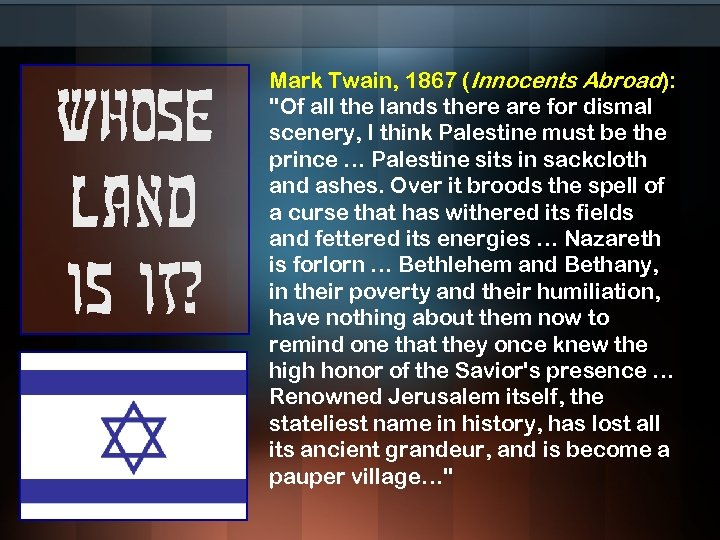Whose land is it? Mark Twain, 1867 (Innocents Abroad):