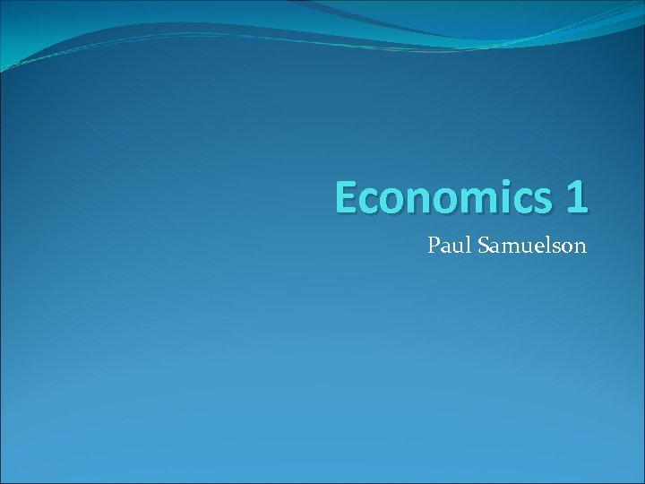 Economics 1 Paul Samuelson