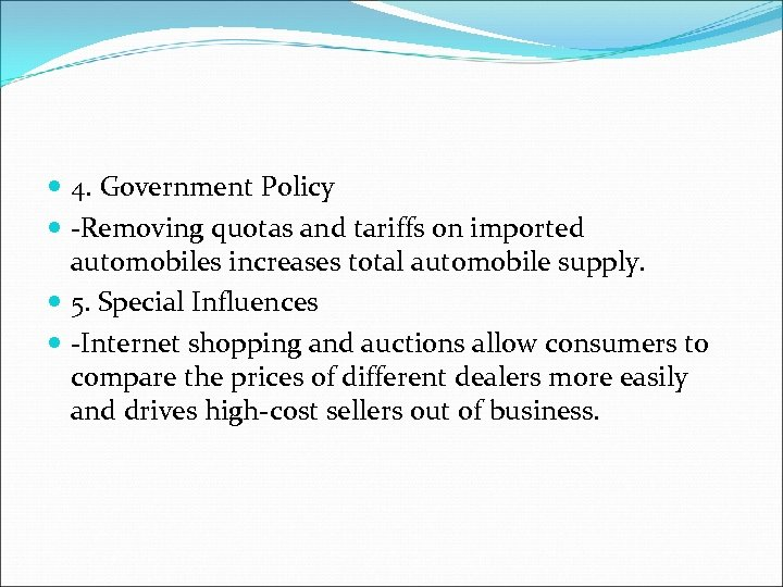 4. Government Policy -Removing quotas and tariffs on imported automobiles increases total automobile