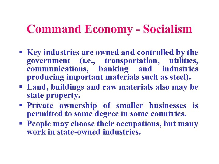 Command Economy - Socialism § Key industries are owned and controlled by the government