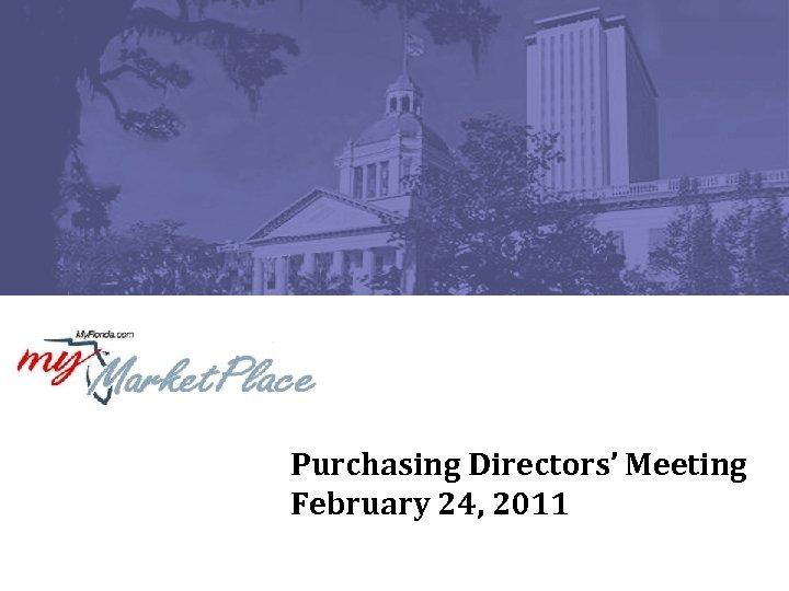 Purchasing Directors' Meeting February 24, 2011